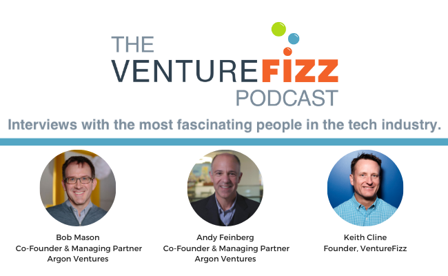 The VentureFizz Podcast: Bob Mason & Andy Feinberg - Co-Founders & Managing Partners, Argon Ventures banner image